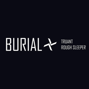 burial_truant_rough_sleeper