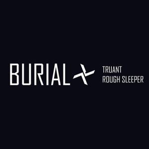 burial_truant_rough_sleeper