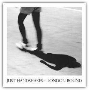 just_handshakes_london_bound