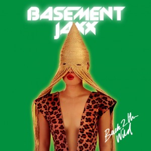 Basment-Jaxx-Back-2-The-Wild