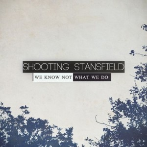shooting_stansfield_We Know Not What We Do EP