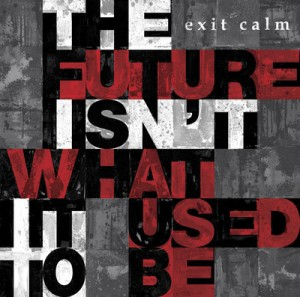exit_calm_the_future_isnt_what_it_used_to_be