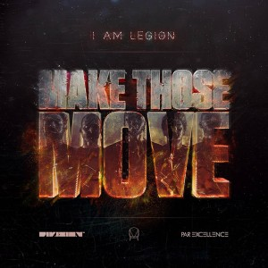 i-am-legion-make-those-moves