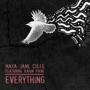 Maya-Jane-Coles-feat.-Karin-Park-Everything