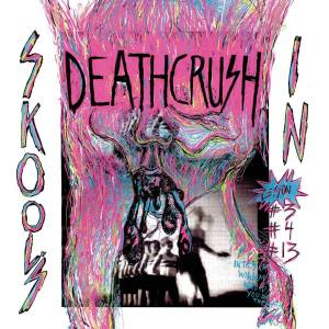 deathcrush_skools_in_ep