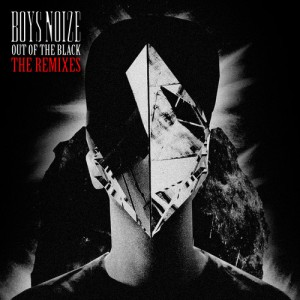 boysnoize_out_of_the_black_the_remixes