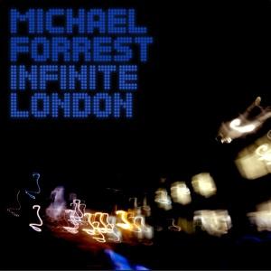 michael_forrest_infinite_london