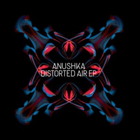 anushka_distorted_air_ep