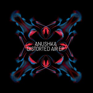 anushka_distorted_air_ep