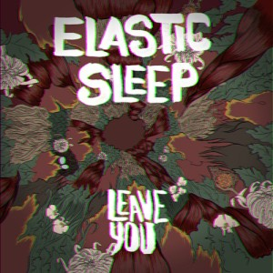 elastic_sleep_leave_you
