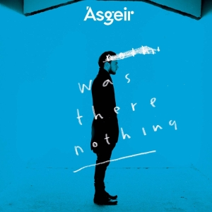 Ásgeir - Was There Nothing - Artwork