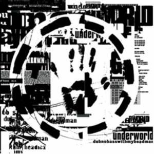 underworld_dubnobasswithmyheadman