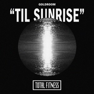 goldroom_til_sunrise_total_fitness